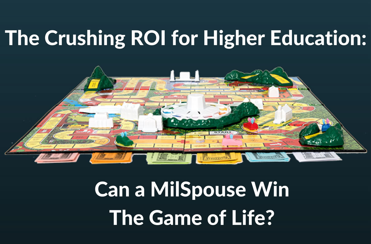 The Crushing ROI for Higher Ed: Can a MilSpouse Win The Game of LIFE?