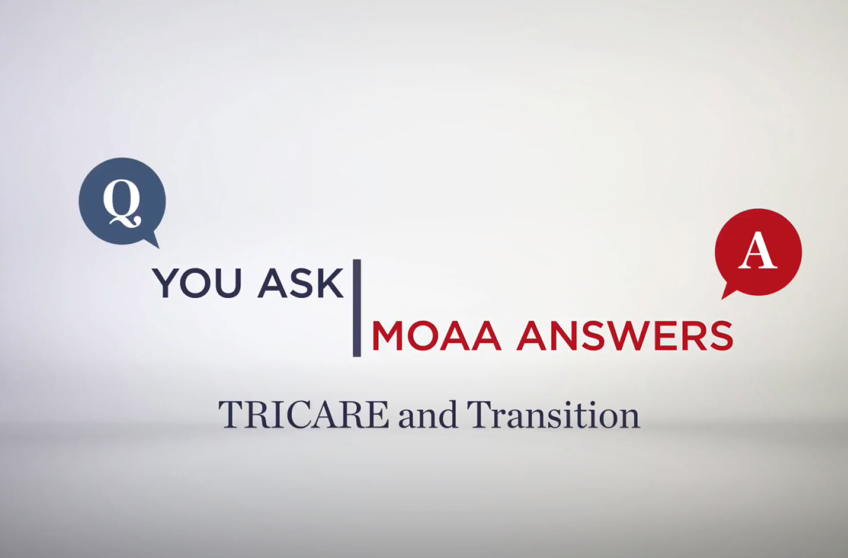 You Ask, MOAA Answers: TRICARE and Transition